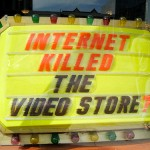 Internet Killed the Video Store? by Todd Lappin via Flickr. Used under Creative Commons 2.0